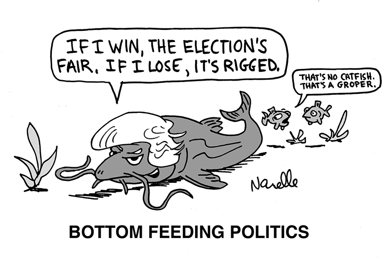 Bottom Feeding Politics - If I win, the election's fair. If I lose, it's rigged. - Brian Narelle